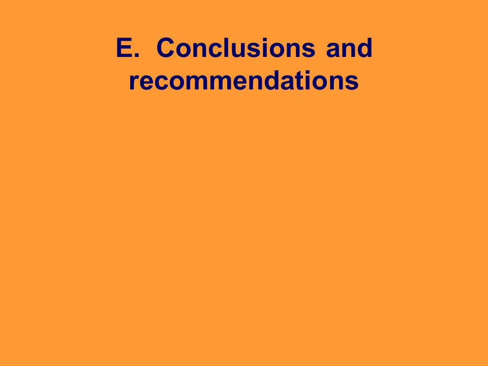 E. Conclusions and recommendations