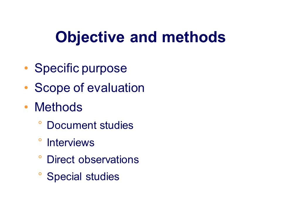 Objective and methods Specific purpose Scope of evaluation Methods