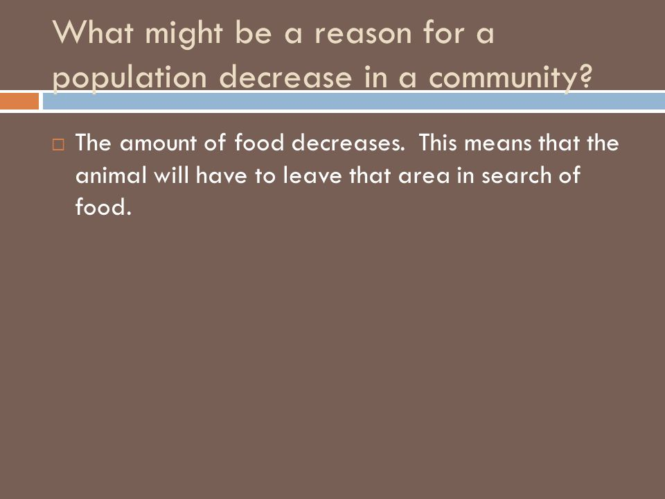 What might be a reason for a population decrease in a community