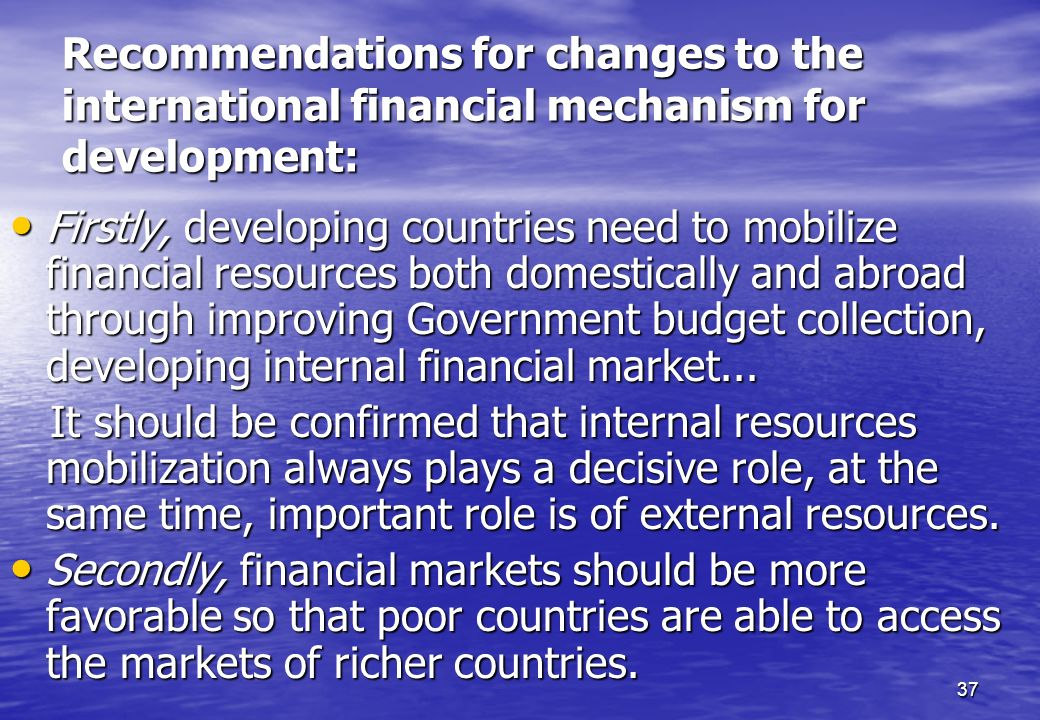 Recommendations for changes to the international financial mechanism for development: