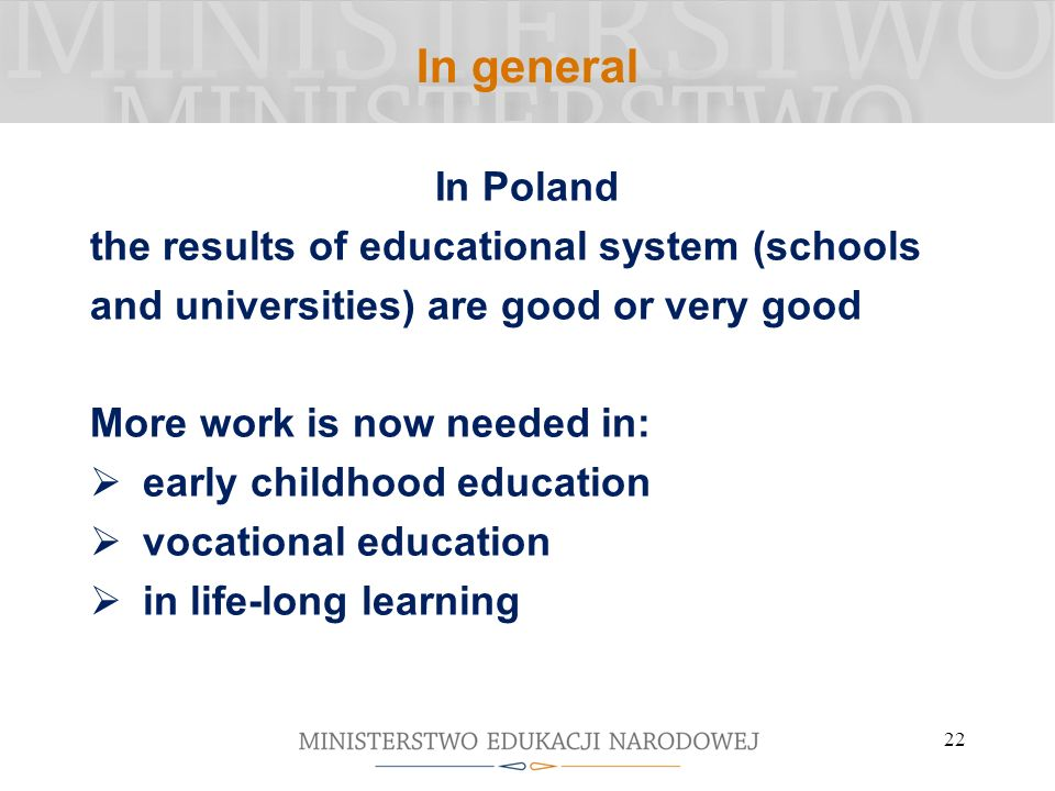In general In Poland the results of educational system (schools