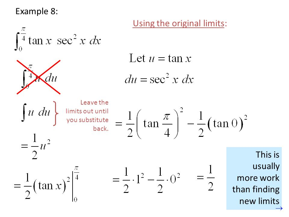 Wrong! The limits don't match! Example 8: Using the original limits: