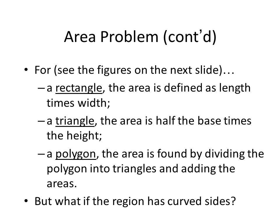 Area Problem (cont'd) For (see the figures on the next slide)…