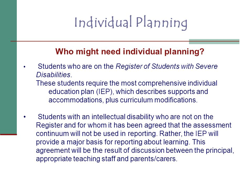 Who might need individual planning