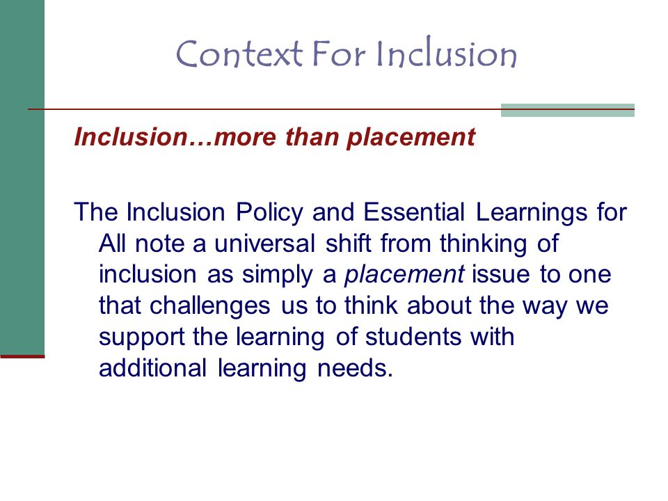 Context For Inclusion Inclusion…more than placement