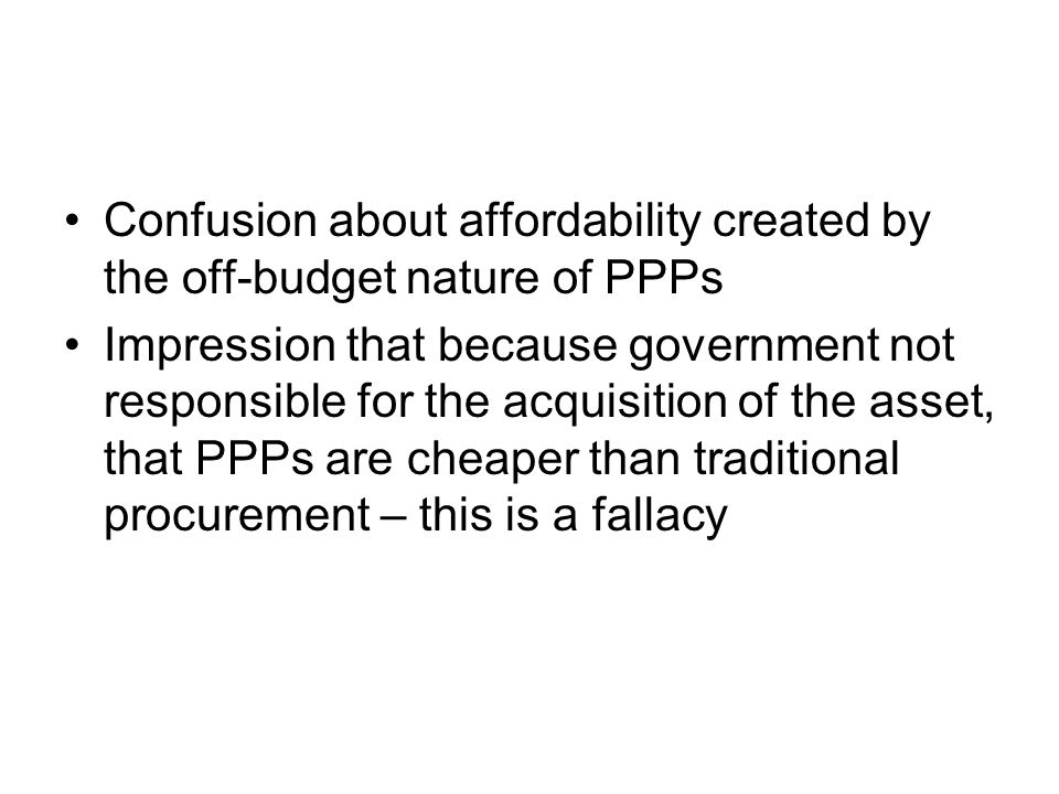 Confusion about affordability created by the off-budget nature of PPPs