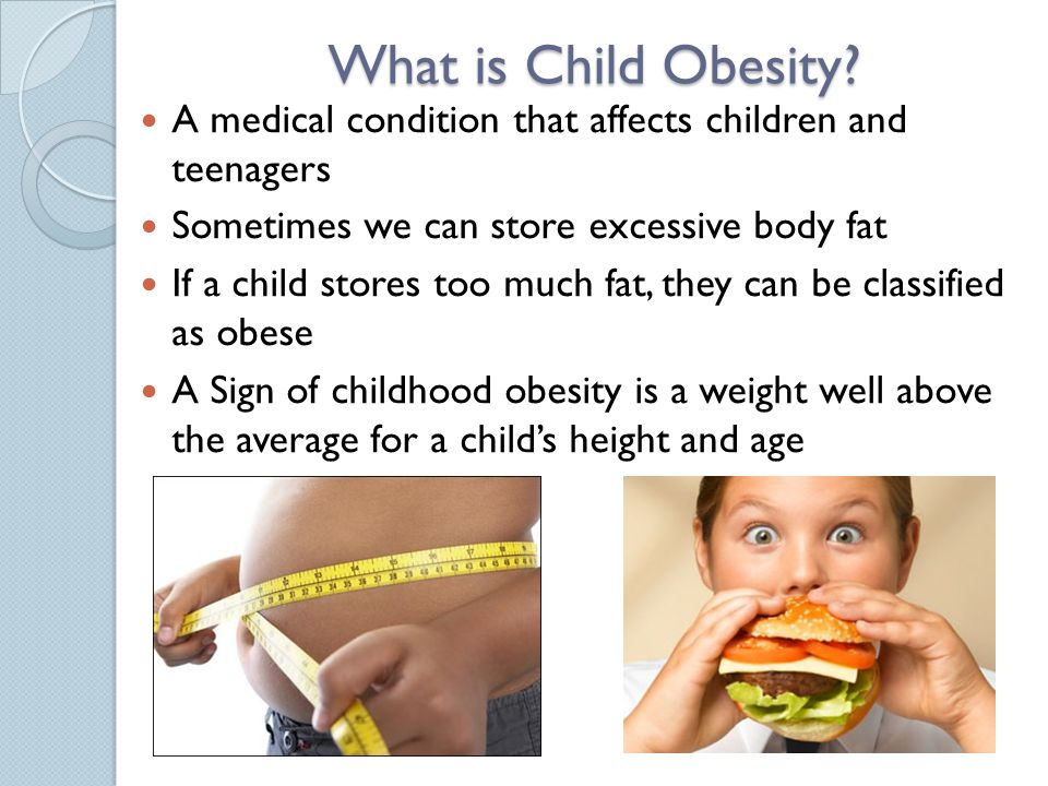 child obesity laurel wilkinson ppt video online downloadwhat is child obesity a medical condition that affects children and teenagers sometimes we can