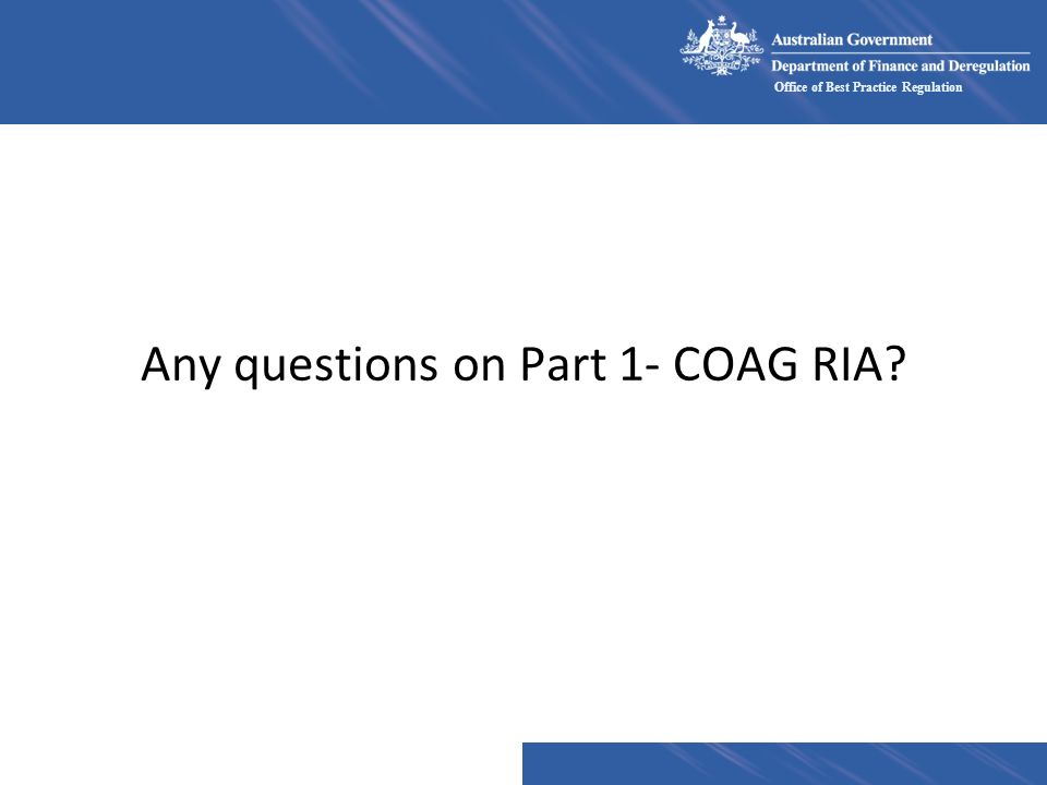 Any questions on Part 1- COAG RIA