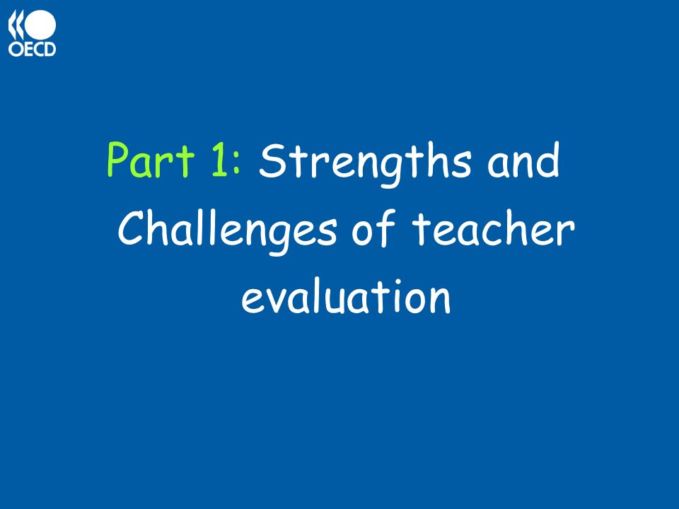 Part 1: Strengths and Challenges of teacher evaluation