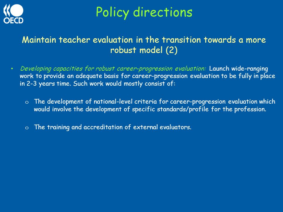 Policy directions Maintain teacher evaluation in the transition towards a more robust model (2)