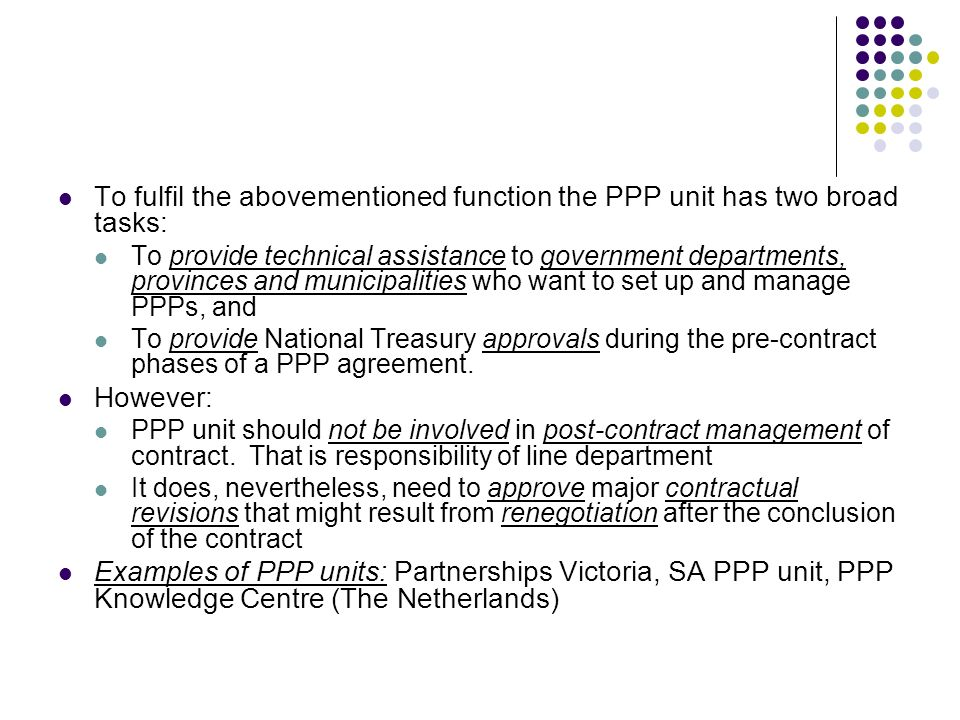To fulfil the abovementioned function the PPP unit has two broad tasks: