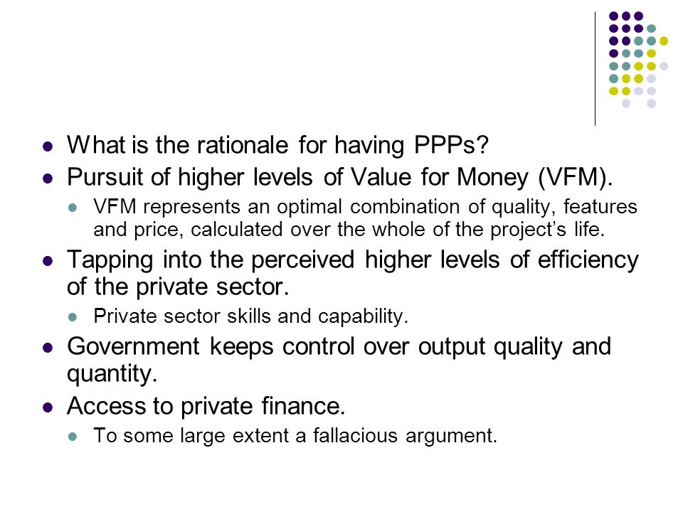 What is the rationale for having PPPs