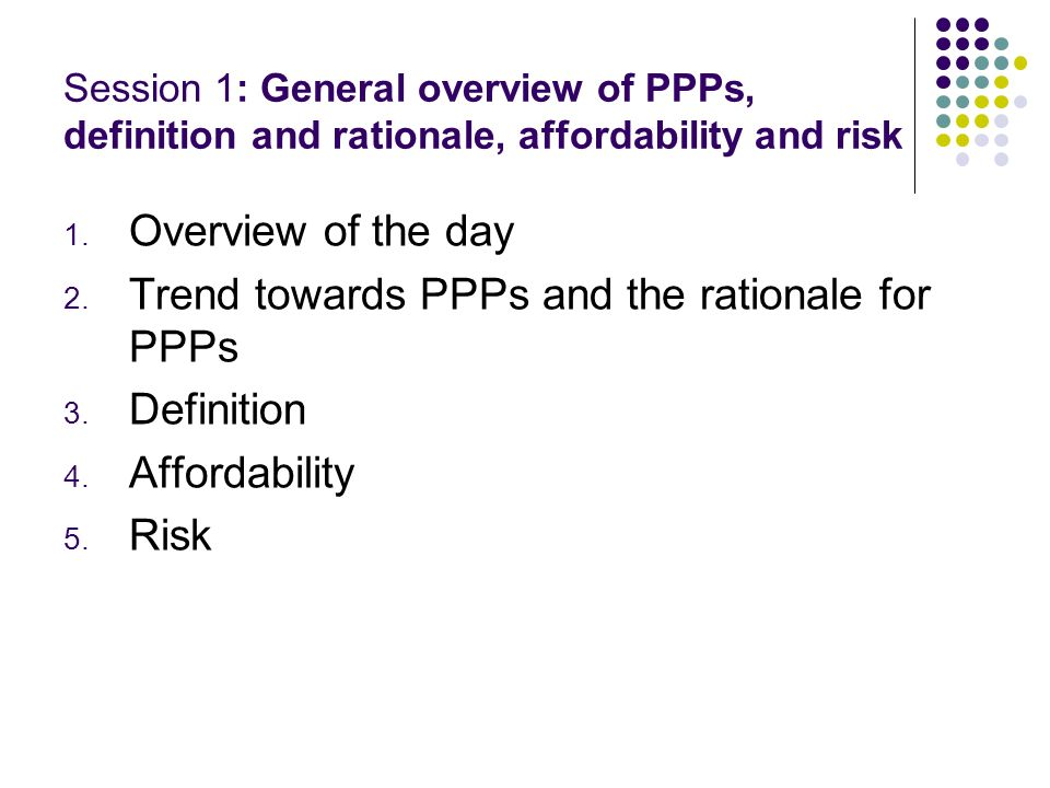 Trend towards PPPs and the rationale for PPPs Definition Affordability