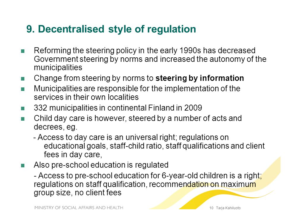 9. Decentralised style of regulation