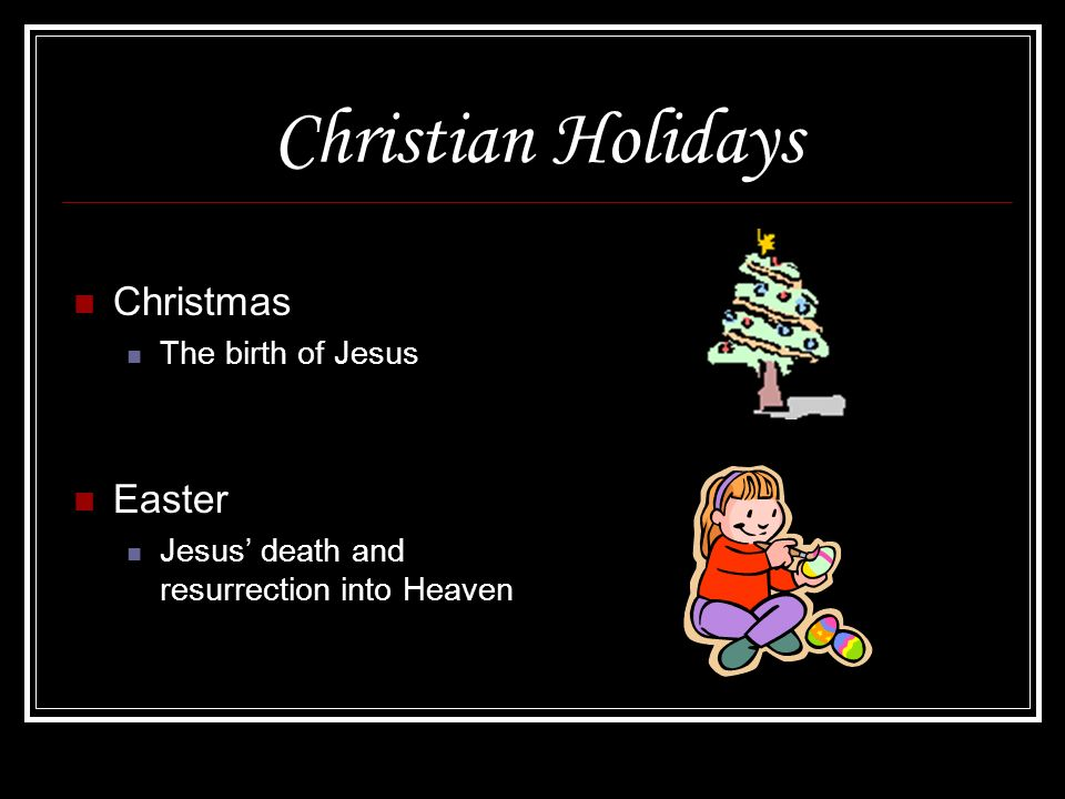 Christian Holidays Christmas Easter The birth of Jesus