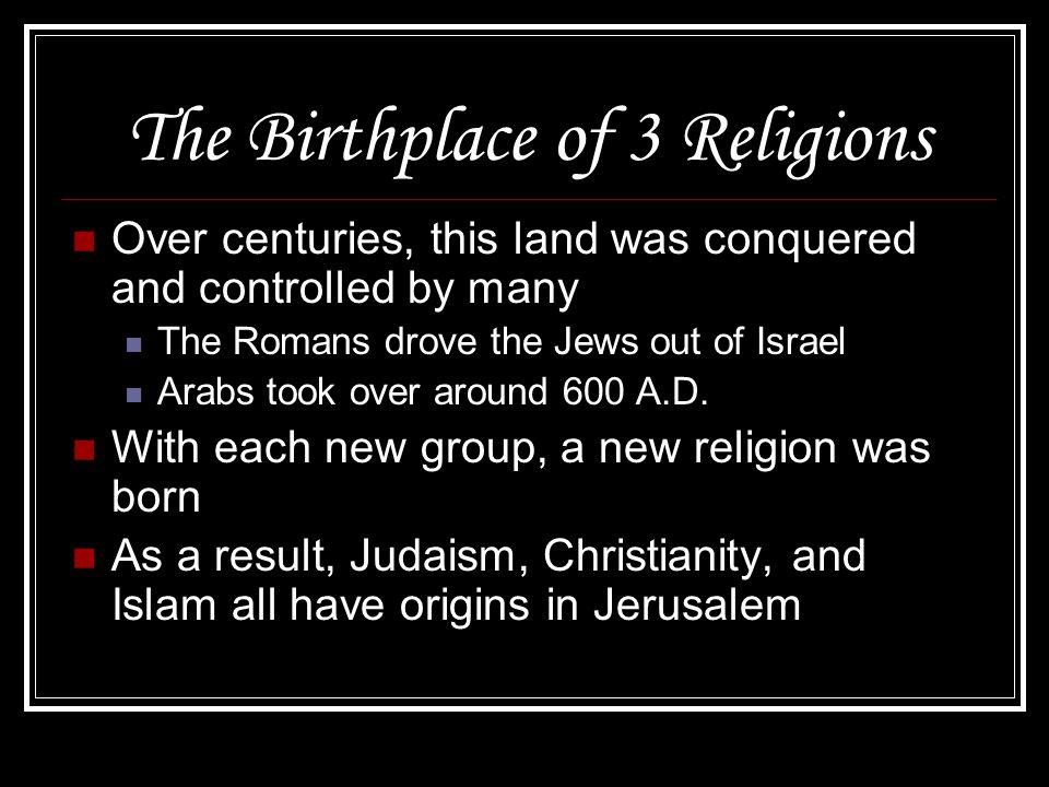 The Birthplace of 3 Religions