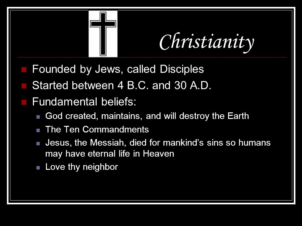 Christianity Founded by Jews, called Disciples
