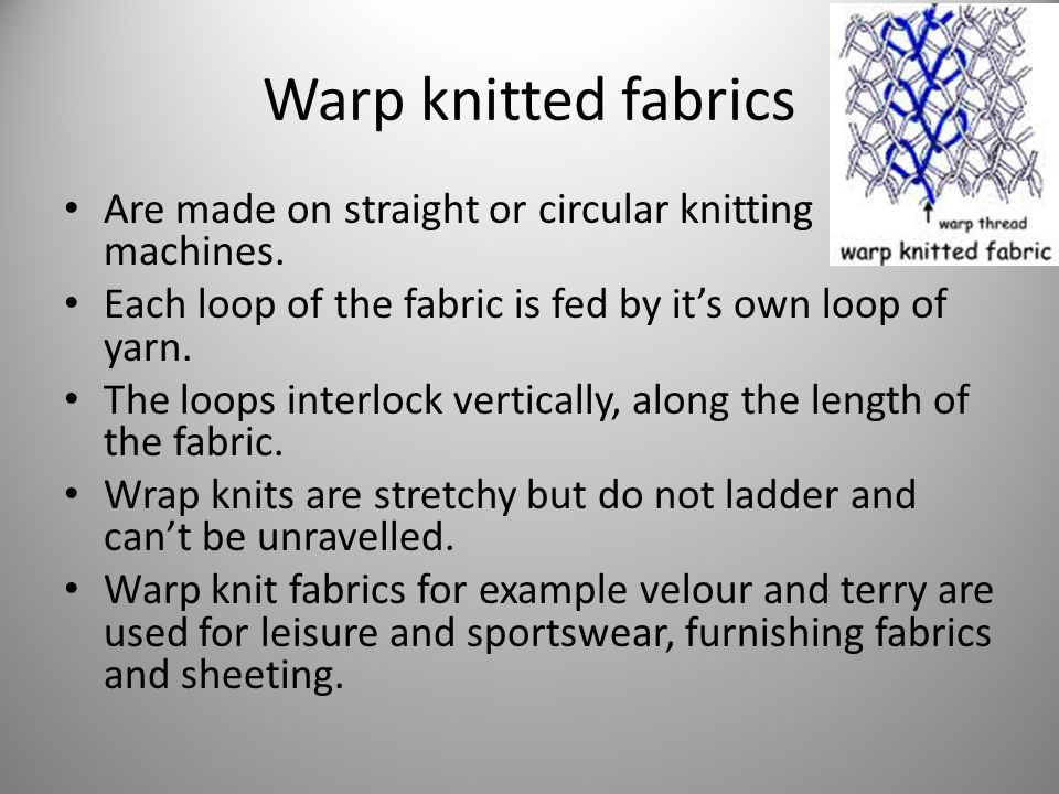 389948b5553f Warp knitted fabrics Are made on straight or circular knitting machines.  Each loop of the