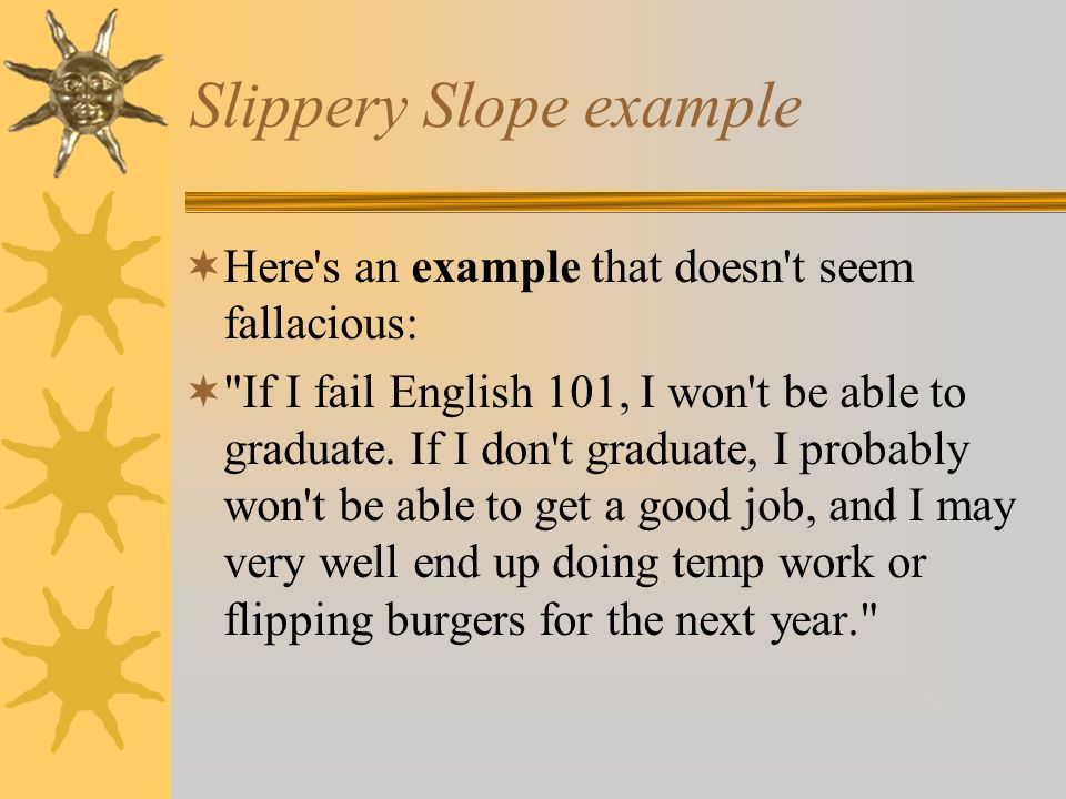 Examples Of Slippery Slope Images Example Cover Letter For Resume
