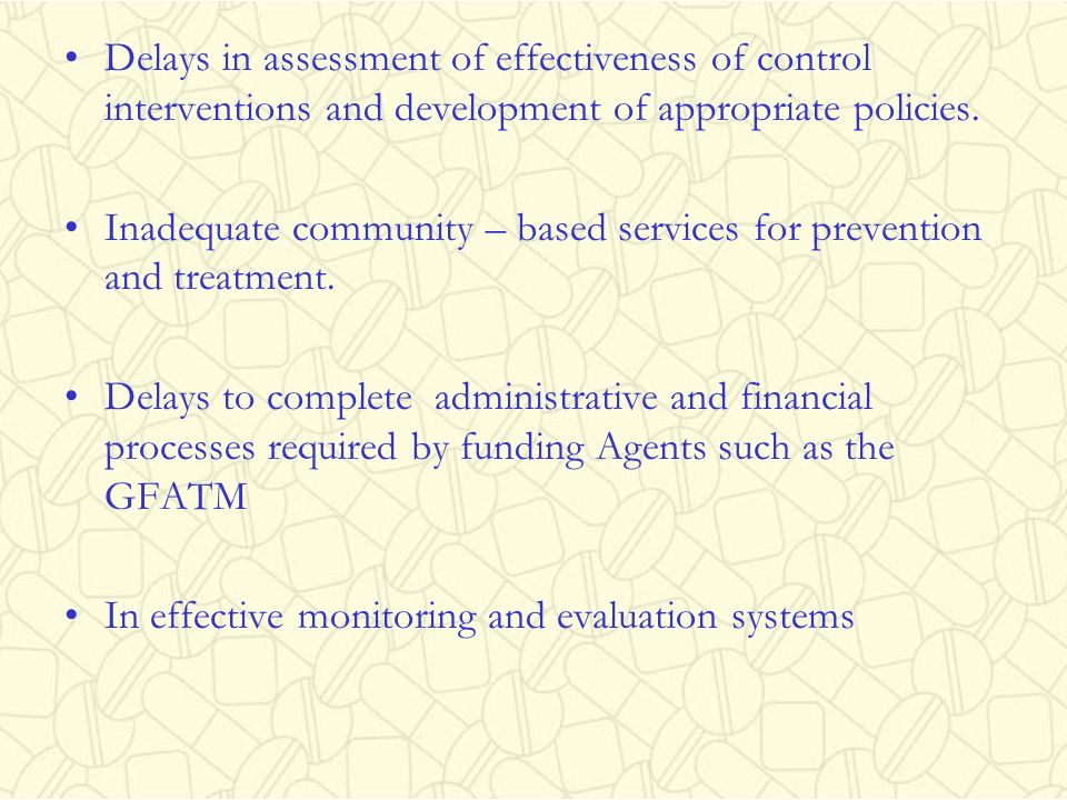 Delays in assessment of effectiveness of control interventions and development of appropriate policies.