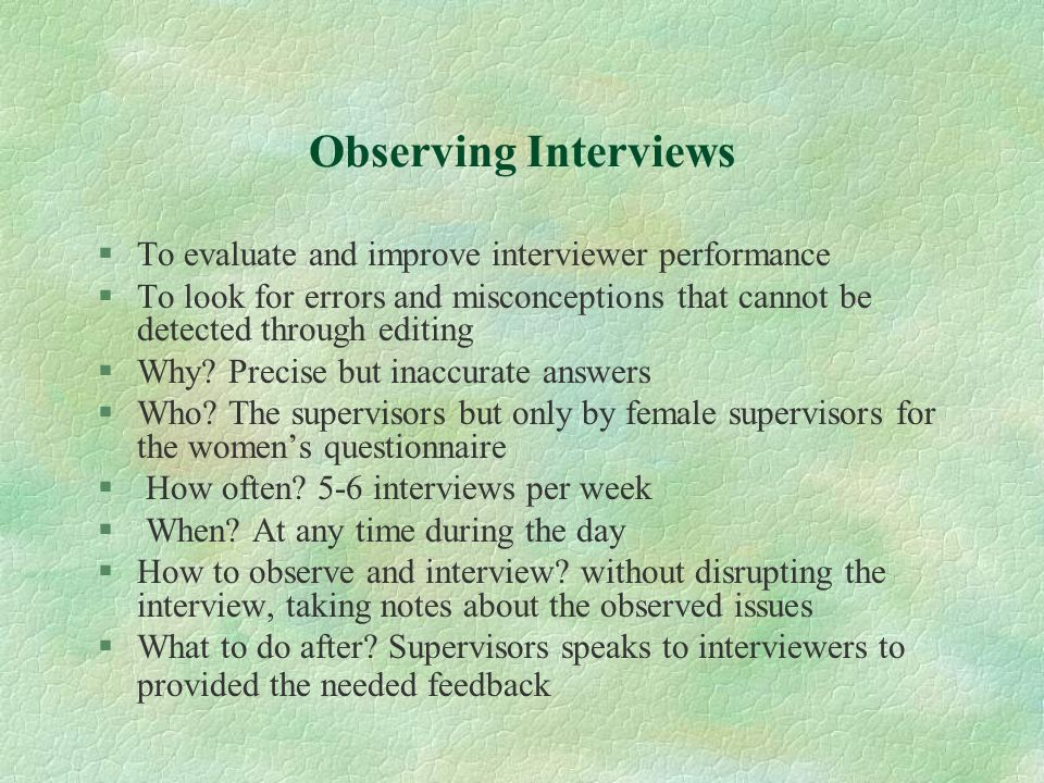Observing Interviews To evaluate and improve interviewer performance