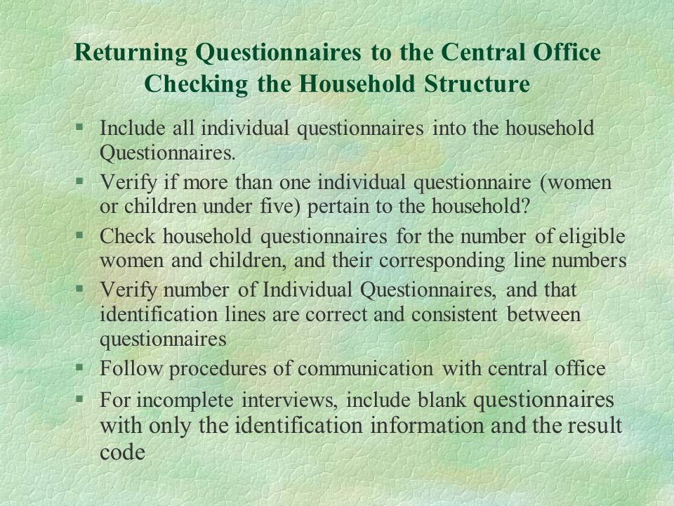 Returning Questionnaires to the Central Office Checking the Household Structure