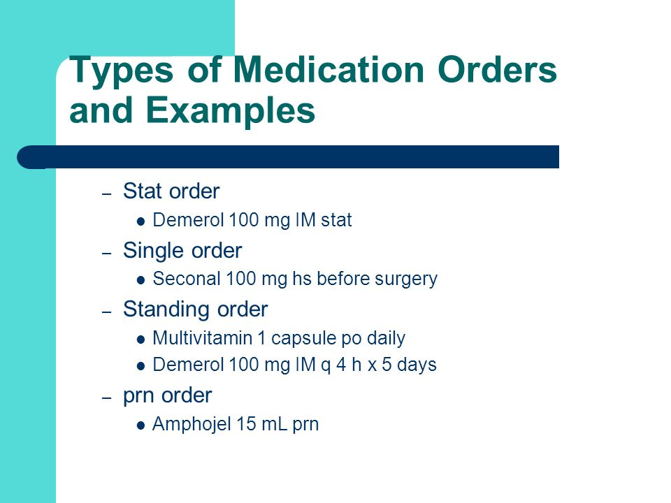 Types of Medication Orders and Examples