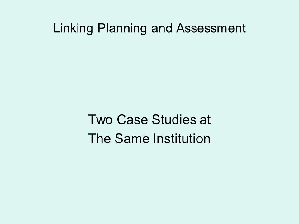 Linking Planning and Assessment