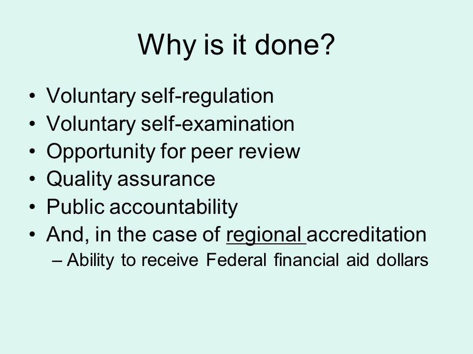 Why is it done Voluntary self-regulation Voluntary self-examination