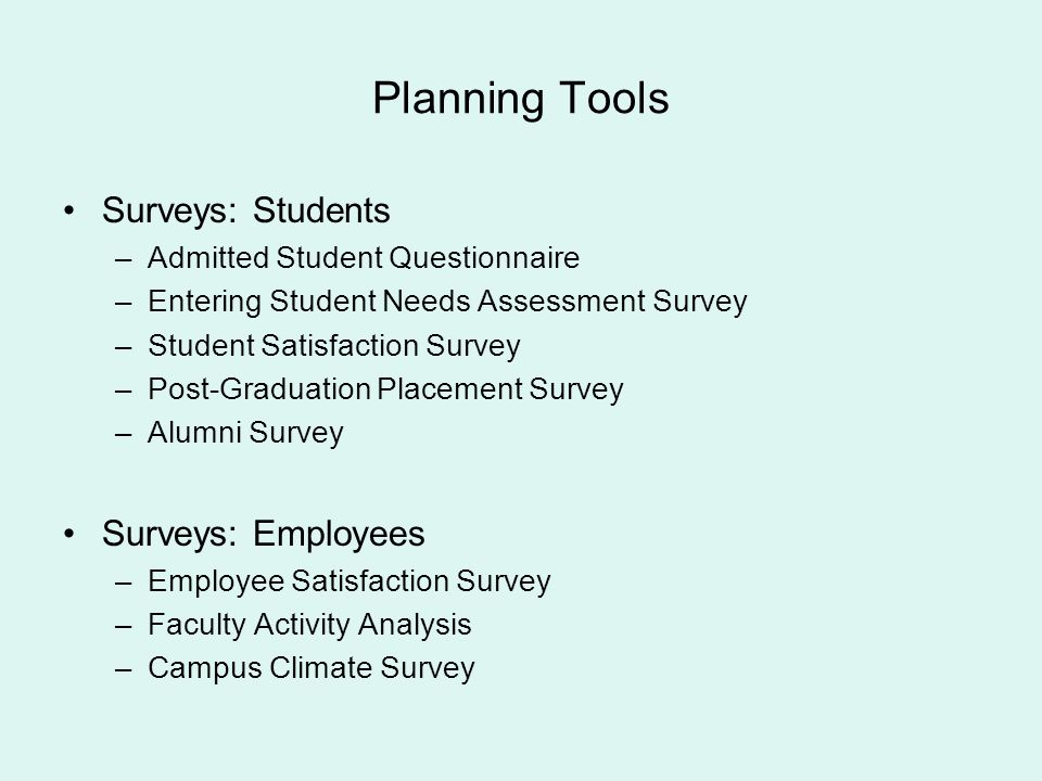 Planning Tools Surveys: Students Surveys: Employees