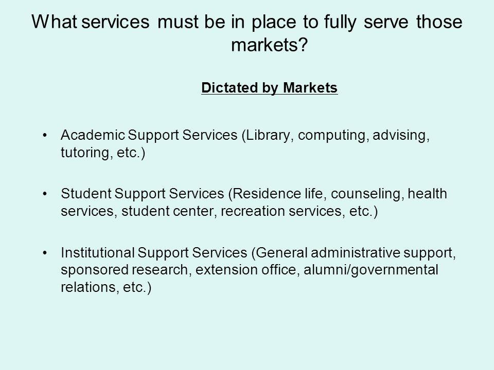 What services must be in place to fully serve those markets