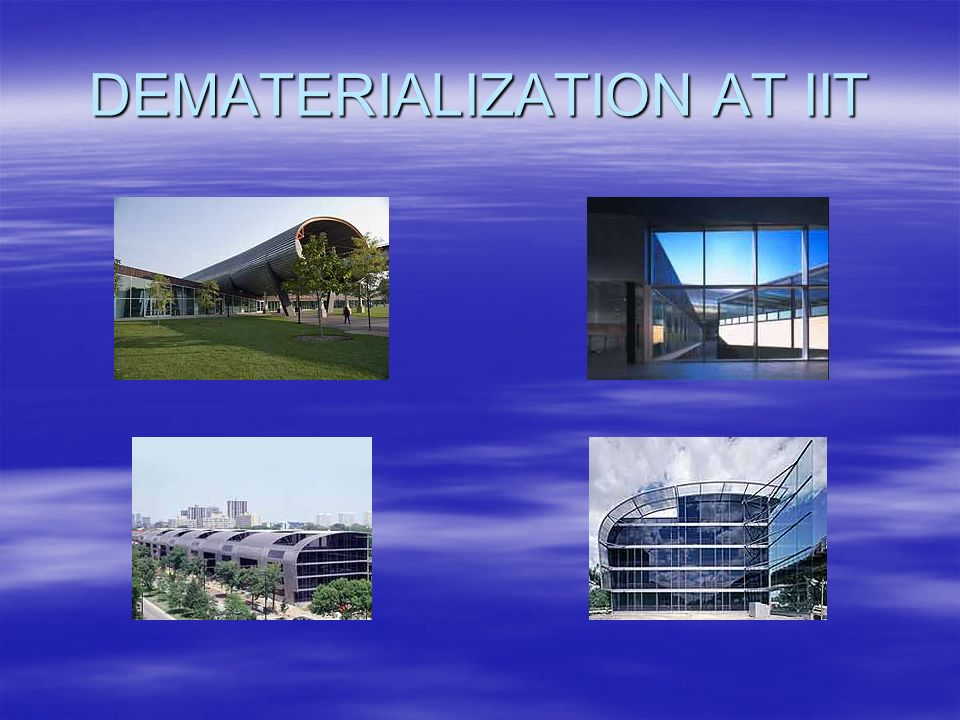 DEMATERIALIZATION AT IIT