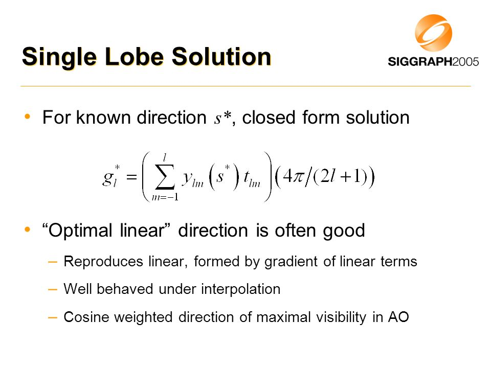 Single Lobe Solution For known direction s*, closed form solution