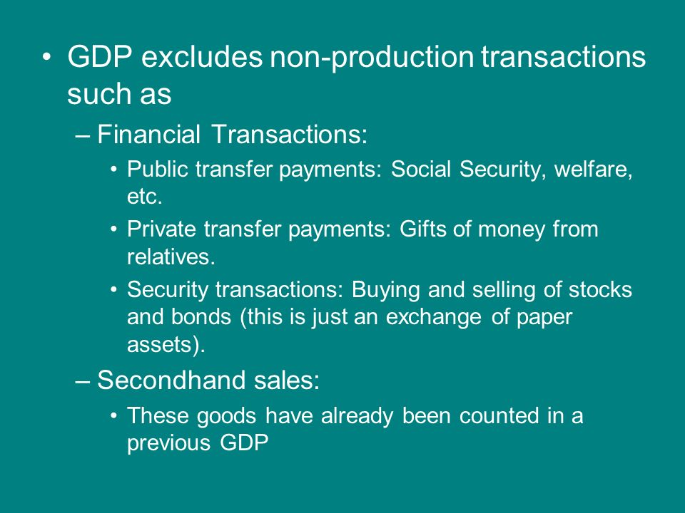GDP excludes non-production transactions such as
