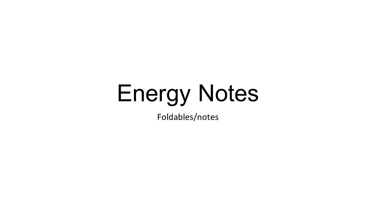 Energy Notes Foldables/notes