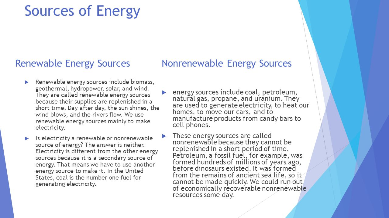 Sources of Energy Renewable Energy Sources Nonrenewable Energy Sources