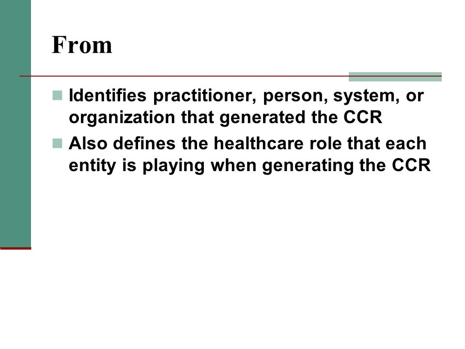 From Identifies practitioner, person, system, or organization that generated the CCR.