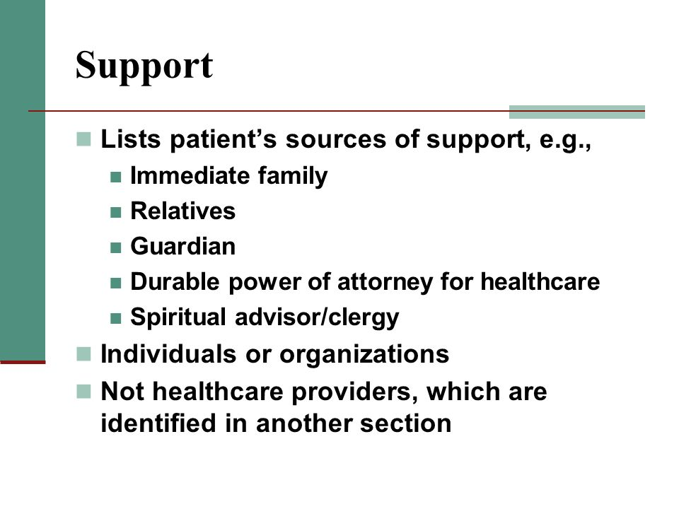 Support Lists patient's sources of support, e.g.,