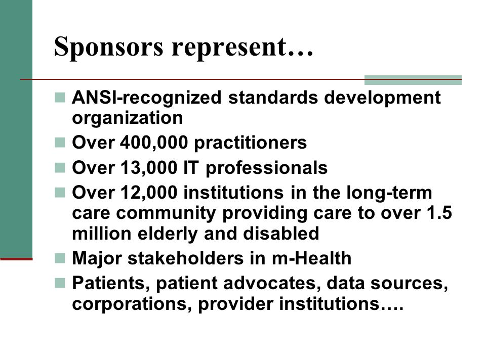 Sponsors represent… ANSI-recognized standards development organization