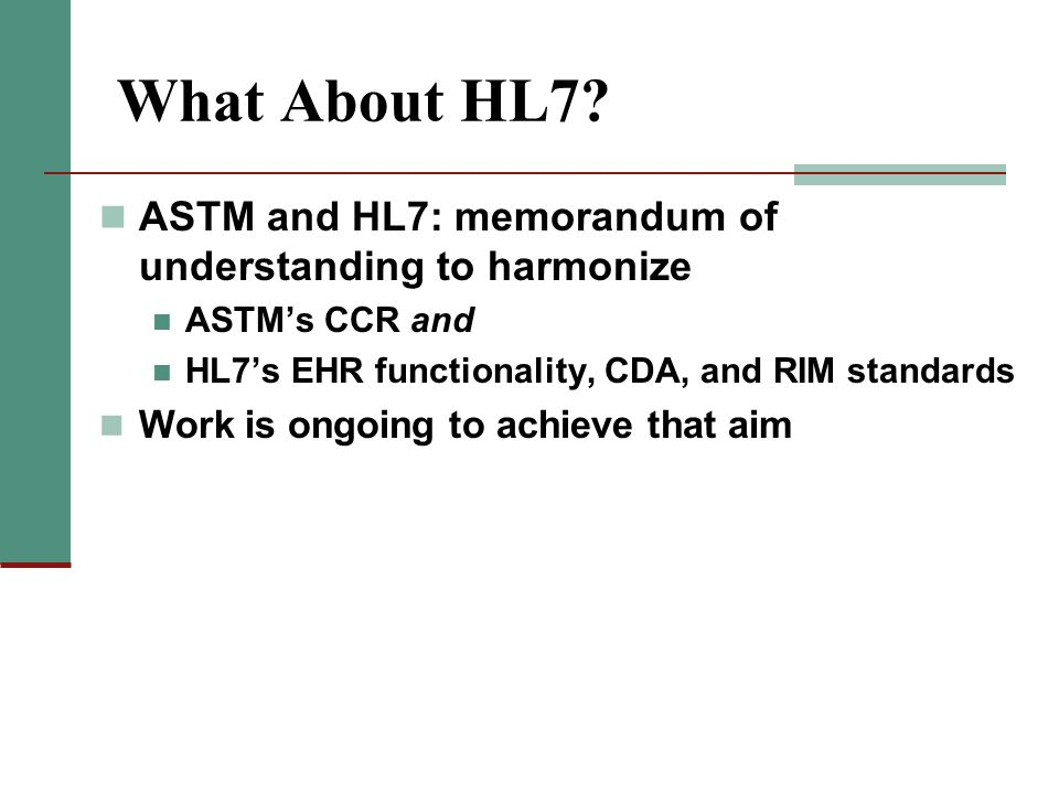 What About HL7 ASTM and HL7: memorandum of understanding to harmonize