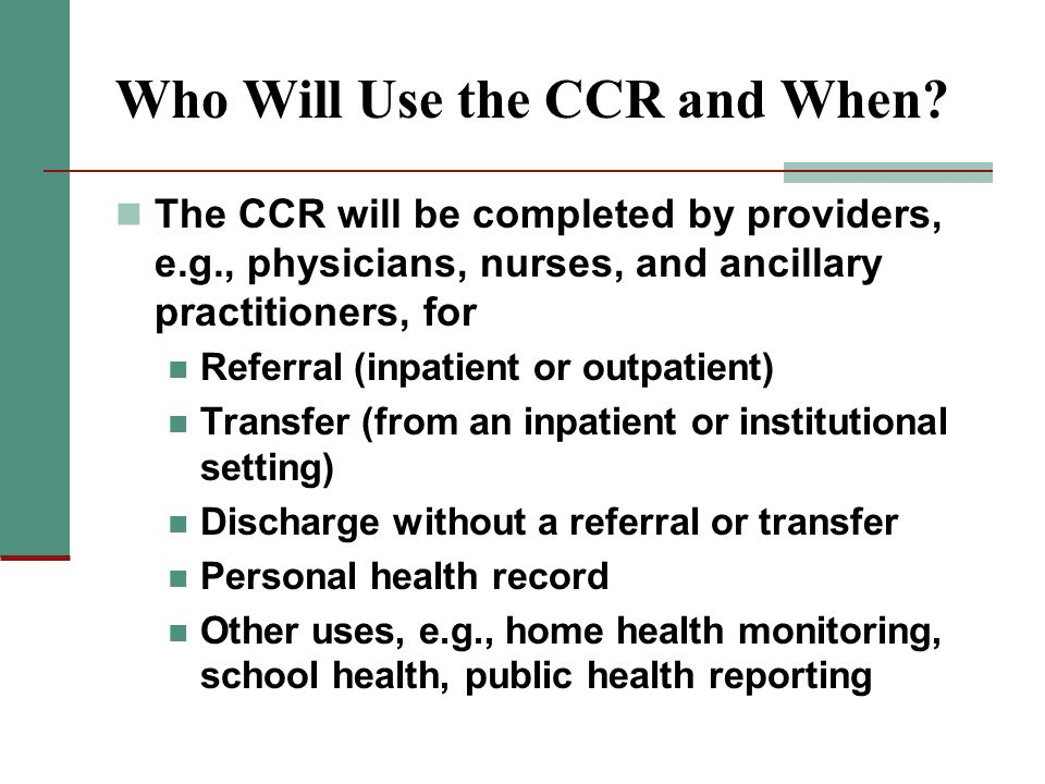 Who Will Use the CCR and When