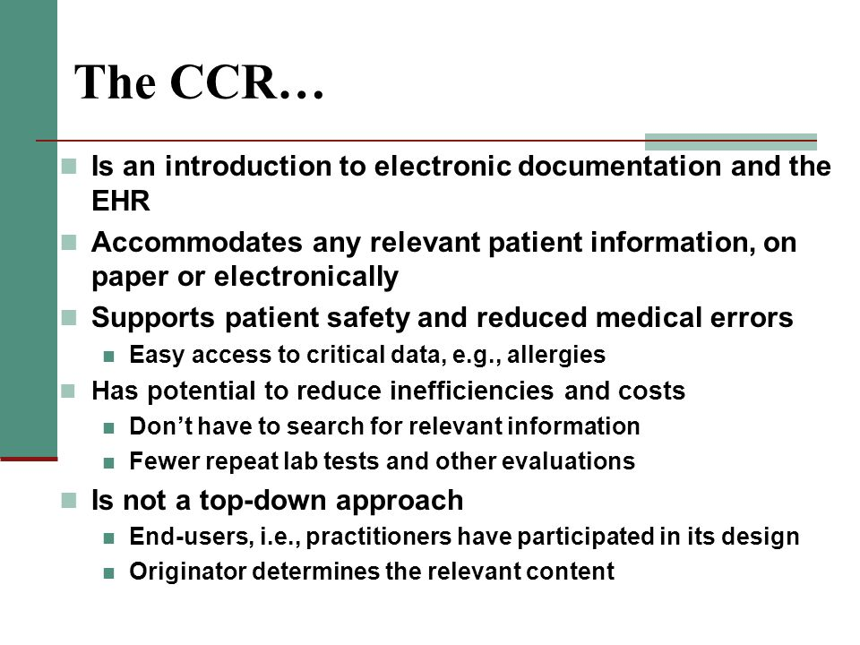 The CCR… Is an introduction to electronic documentation and the EHR