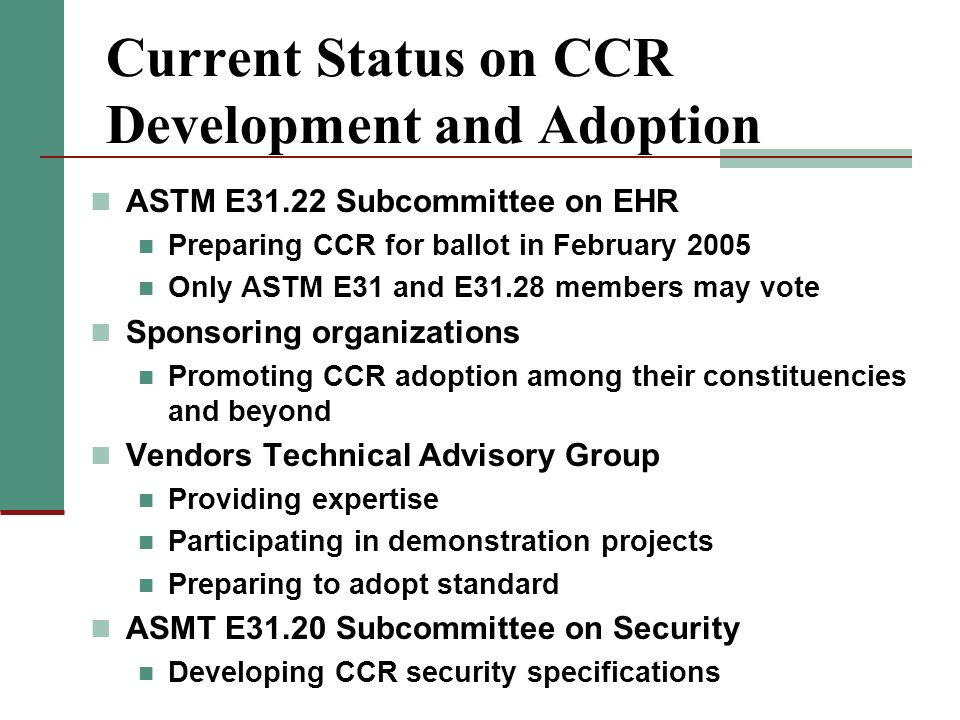 Current Status on CCR Development and Adoption