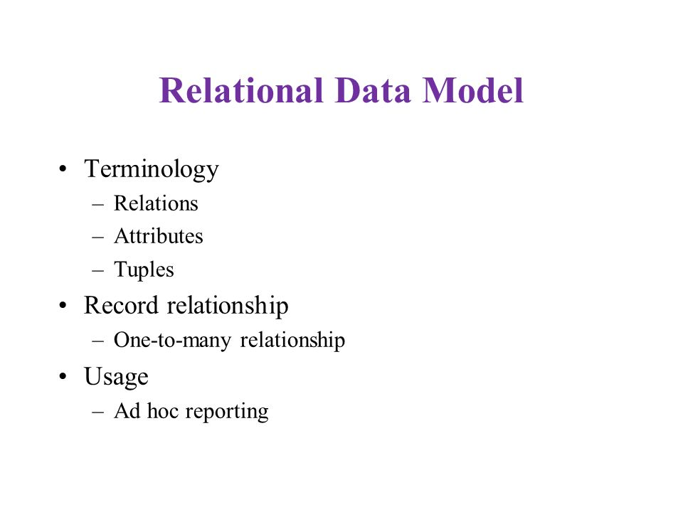 Relational Data Model Terminology Record relationship Usage Relations