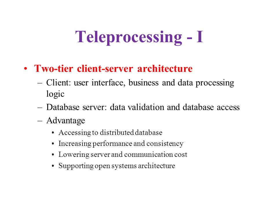 Teleprocessing - I Two-tier client-server architecture