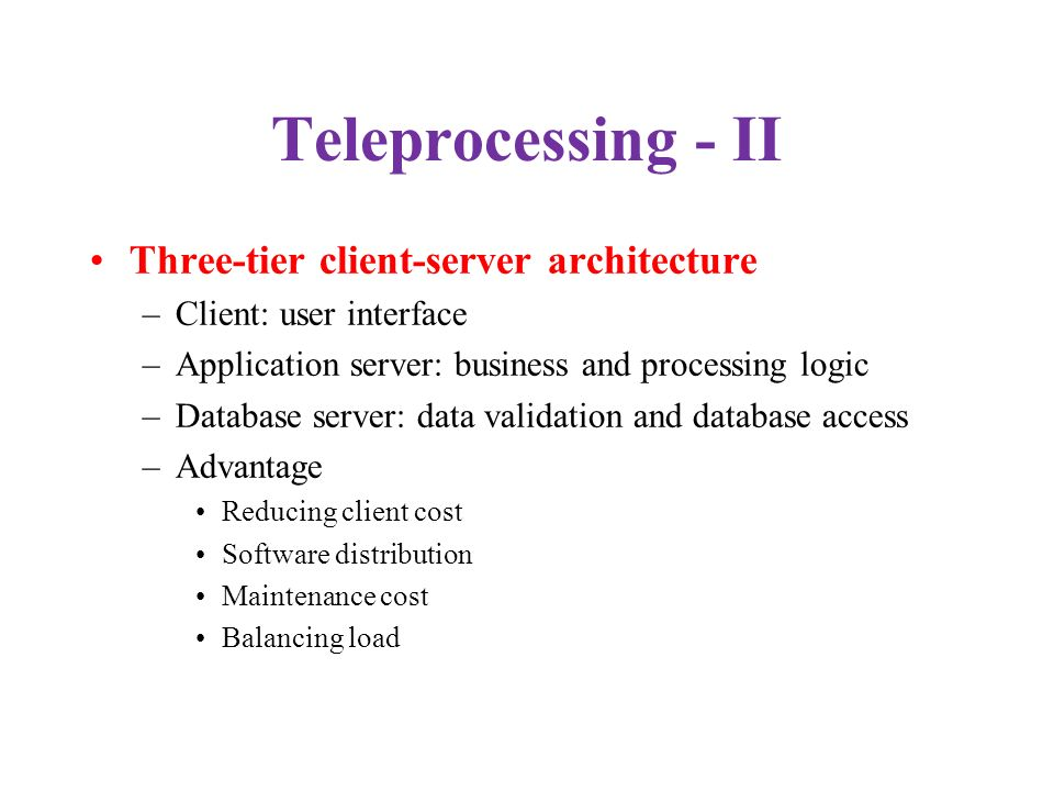 Teleprocessing - II Three-tier client-server architecture