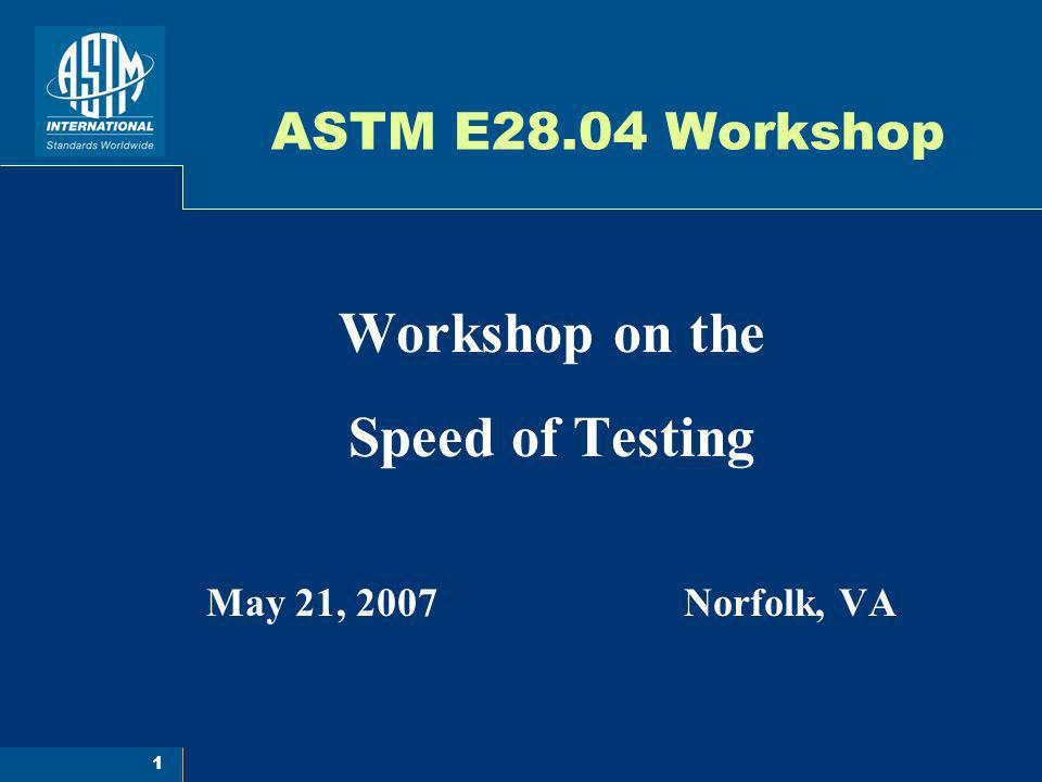 Workshop on the Speed of Testing May 21, 2007 Norfolk, VA