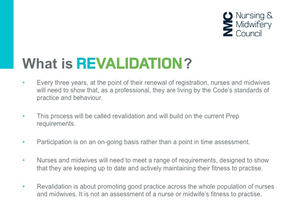 The final revalidation arrangements will not be confirmed by the NMC until October 2015