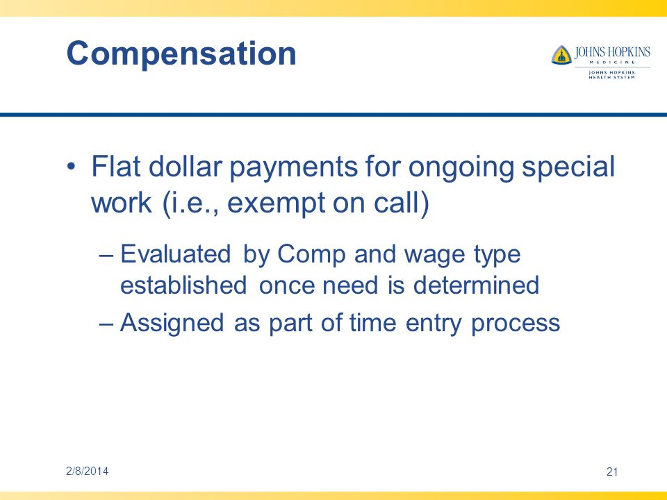 Compensation Flat dollar payments for ongoing special work (i.e., exempt on call)