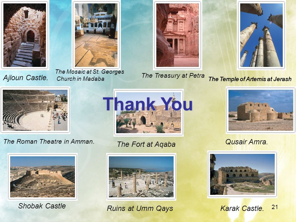 Thank You Ajloun Castle. Qusair Amra. The Fort at Aqaba Shobak Castle